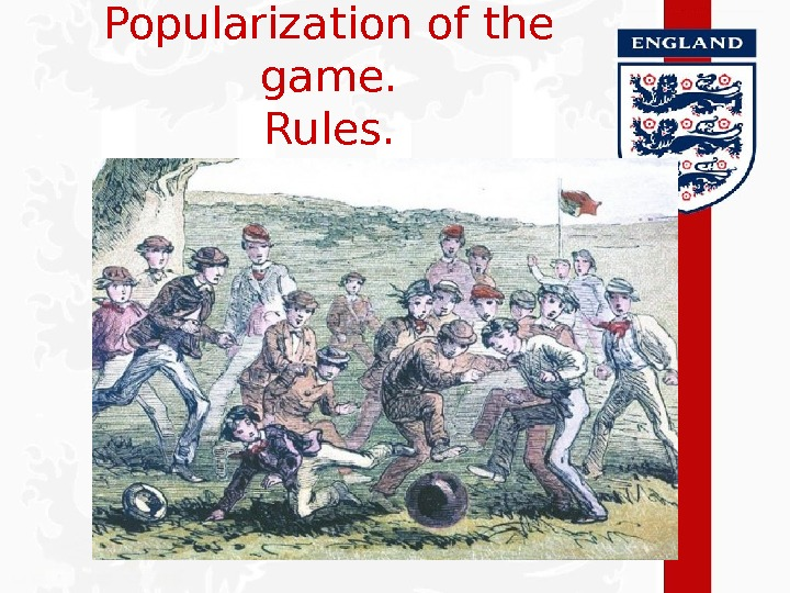 Popularization of the game.  Rules.