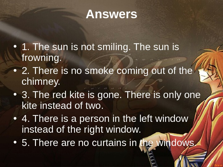 Answers • 1. The sun is not smiling. The sun is frowning.  •