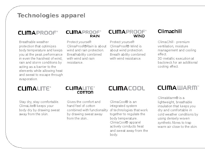 Technologies apparel Stay dry, stay comfortable.  Clima. Lite® keeps your body dry by drawing sweat
