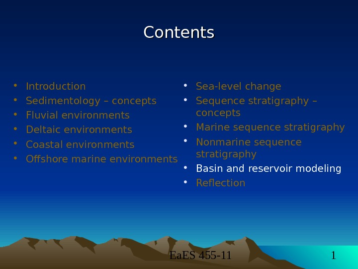 Ea. ES 455 -11 1 Contents • Introduction • Sedimentology – concepts • Fluvial environments