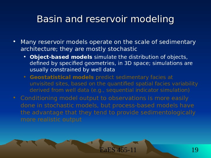 Ea. ES 455 -11 19 Basin and reservoir modeling • Many reservoir models operate on
