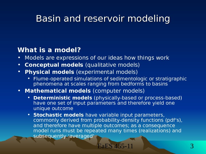 Ea. ES 455 -11 3 Basin and reservoir modeling What is a model?  •