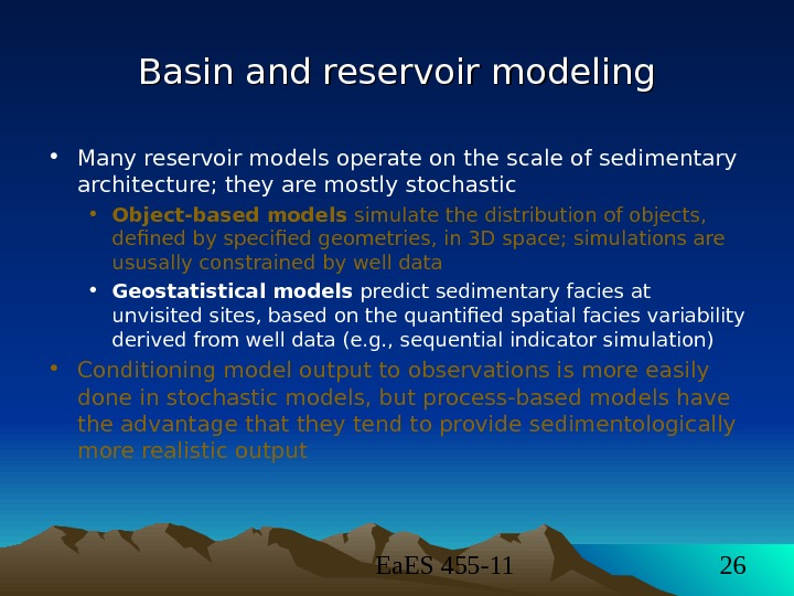 Ea. ES 455 -11 26 Basin and reservoir modeling • Many reservoir models operate on