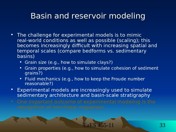 Ea. ES 455 -11 33 Basin and reservoir modeling • The challenge for experimental models