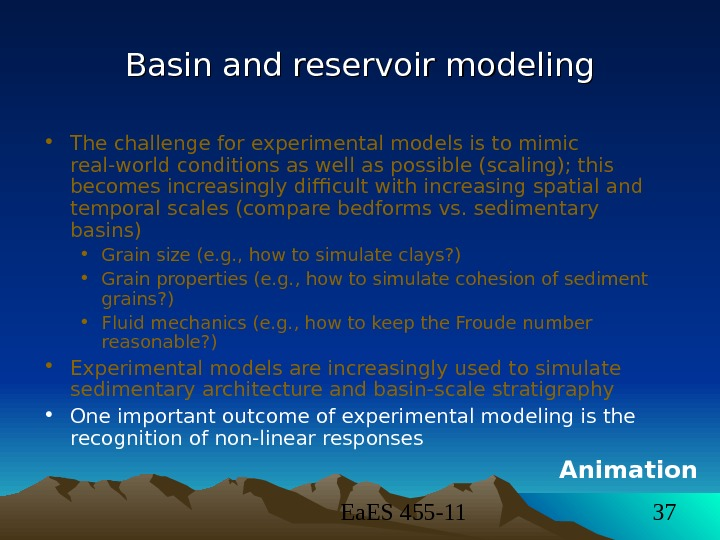 Ea. ES 455 -11 37 Basin and reservoir modeling • The challenge for experimental models