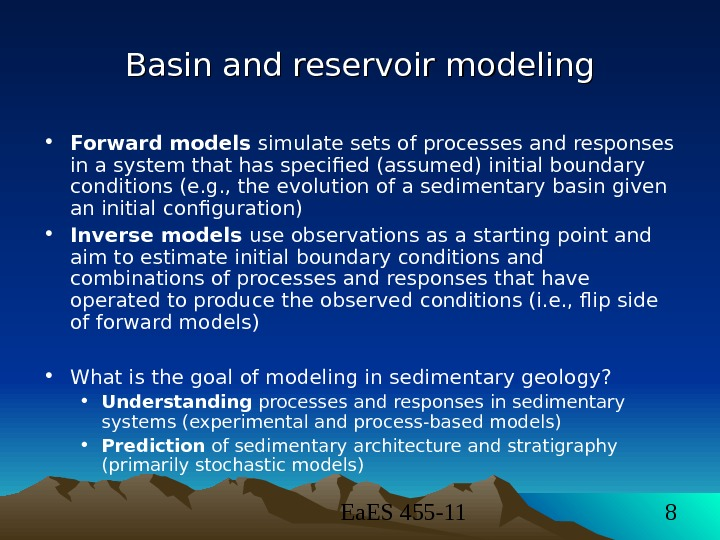 Ea. ES 455 -11 8 Basin and reservoir modeling • Forward models simulate sets of