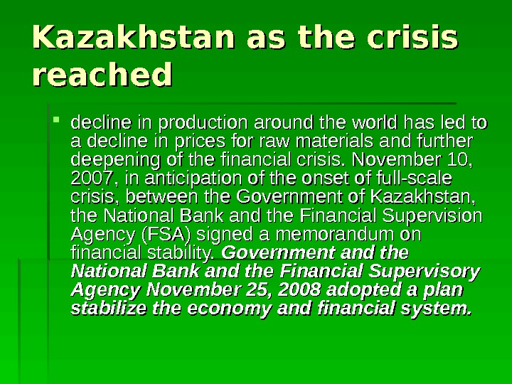 Kazakhstan as the crisis reached decline in production around the world has led to