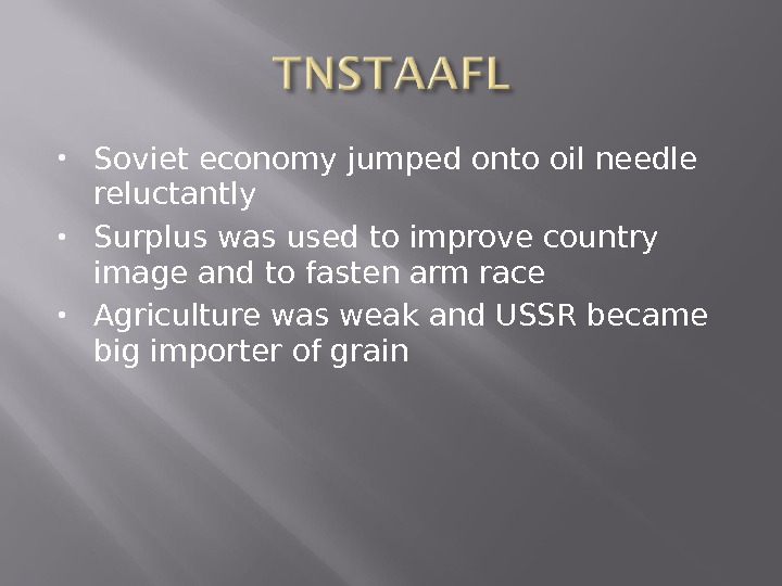 Soviet economy jumped onto oil needle reluctantly Surplus was used to improve country image and
