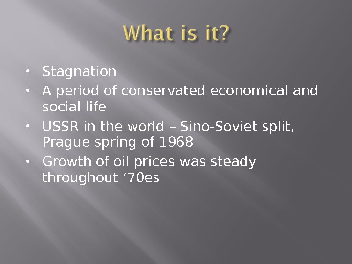 Stagnation A period of conservated economical and social life USSR in the world – Sino-Soviet