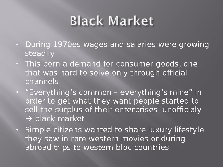 During 1970 es wages and salaries were growing steadily This born a demand for consumer