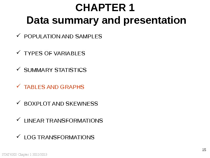 STAT 6202 Chapter 1 2012/2013 15 CHAPTER 1 Data summary and presentation POPULATION AND SAMPLES TYPES