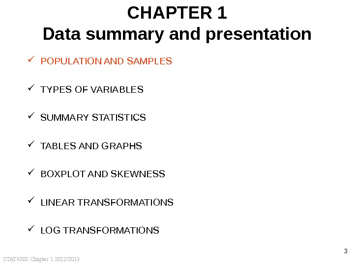 STAT 6202 Chapter 1 2012/2013 3 CHAPTER 1 Data summary and presentation POPULATION AND SAMPLES TYPES
