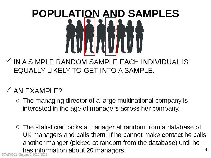 STAT 6202 Chapter 1 2012/2013 4 POPULATION AND SAMPLES IN A SIMPLE RANDOM SAMPLE EACH INDIVIDUAL