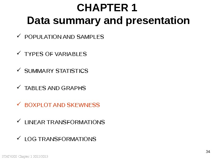 STAT 6202 Chapter 1 2012/2013 34 CHAPTER 1 Data summary and presentation POPULATION AND SAMPLES TYPES