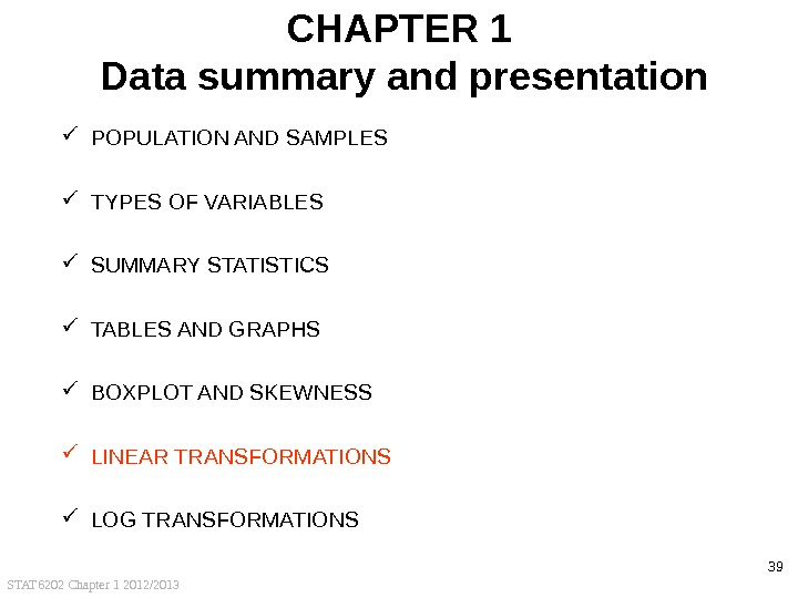 STAT 6202 Chapter 1 2012/2013 39 CHAPTER 1 Data summary and presentation POPULATION AND SAMPLES TYPES