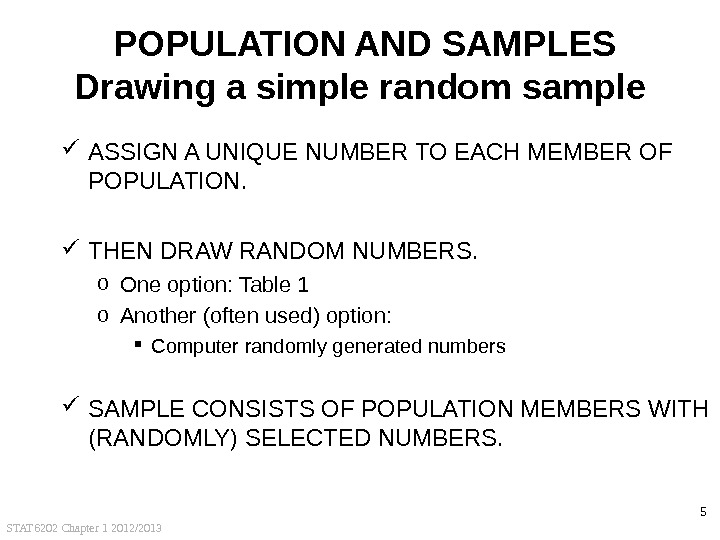 STAT 6202 Chapter 1 2012/2013 5 POPULATION AND SAMPLES Drawing a simple random sample ASSIGN A