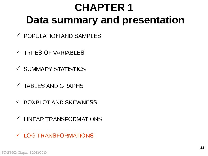 STAT 6202 Chapter 1 2012/2013 44 CHAPTER 1 Data summary and presentation POPULATION AND SAMPLES TYPES