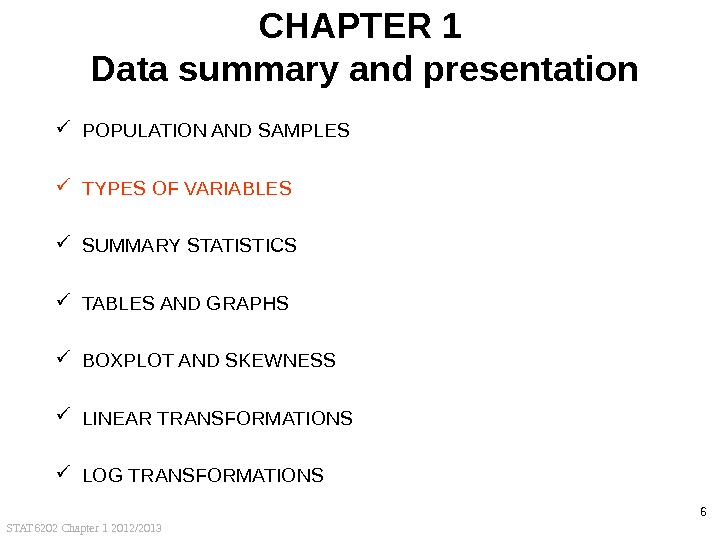 STAT 6202 Chapter 1 2012/2013 6 CHAPTER 1 Data summary and presentation POPULATION AND SAMPLES TYPES