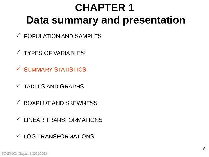 STAT 6202 Chapter 1 2012/2013 8 CHAPTER 1 Data summary and presentation POPULATION AND SAMPLES TYPES