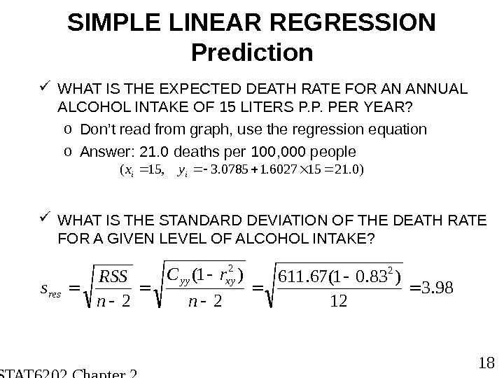 STAT 6202 Chapter 2 2012/2013 18 SIMPLE LINEAR REGRESSION Prediction WHAT IS THE EXPECTED DEATH