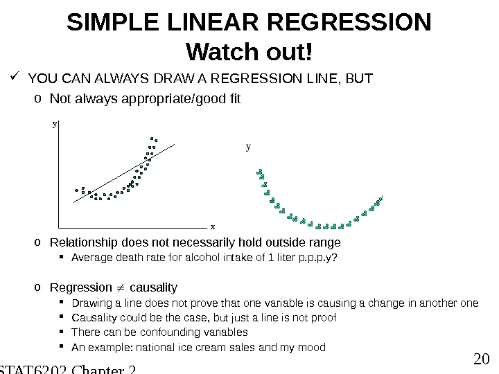 STAT 6202 Chapter 2 2012/2013 20 SIMPLE LINEAR REGRESSION Watch out! YOU CAN ALWAYS DRAW