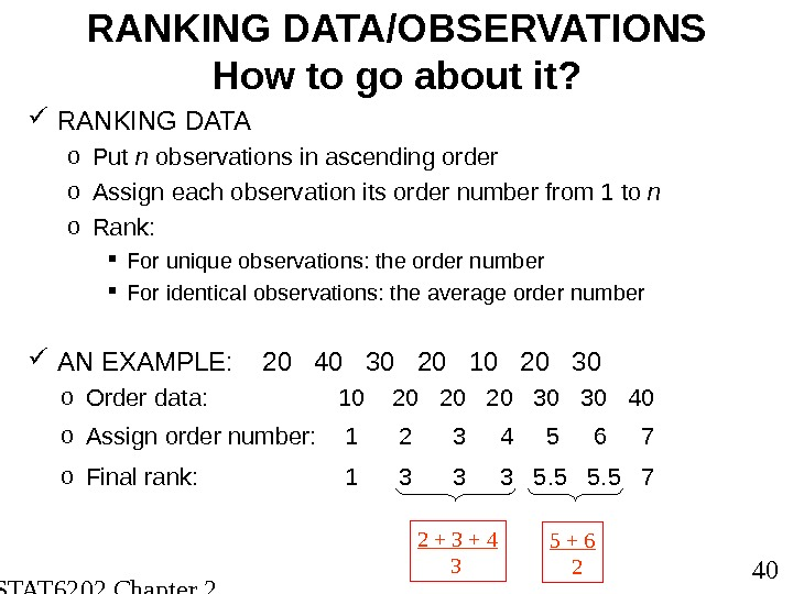 STAT 6202 Chapter 2 2012/2013 40 RANKING DATA/OBSERVATIONS How to go about it?  RANKING