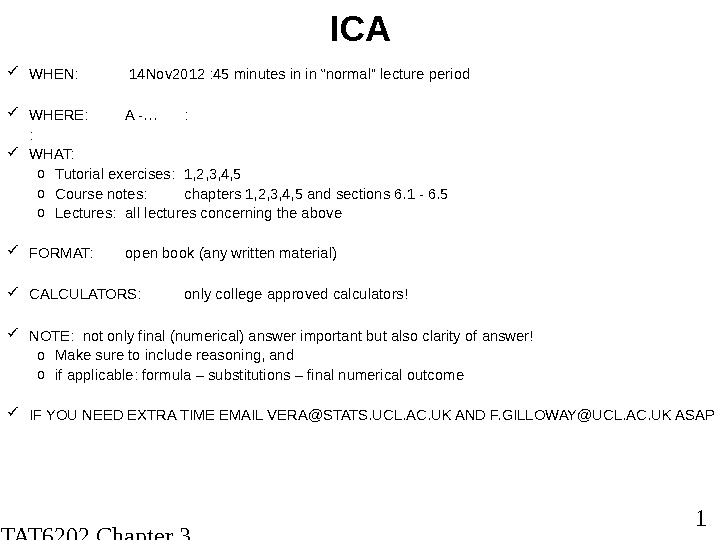 STAT 6202 Chapter 3 2012/2013 1 ICA WHEN:  14 Nov 2012 : 45 minutes