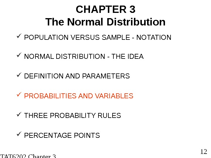 STAT 6202 Chapter 3 2012/2013 12 CHAPTER 3 The Normal Distribution POPULATION VERSUS SAMPLE -