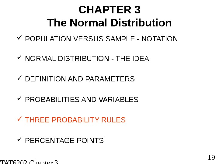 STAT 6202 Chapter 3 2012/2013 19 CHAPTER 3 The Normal Distribution POPULATION VERSUS SAMPLE -