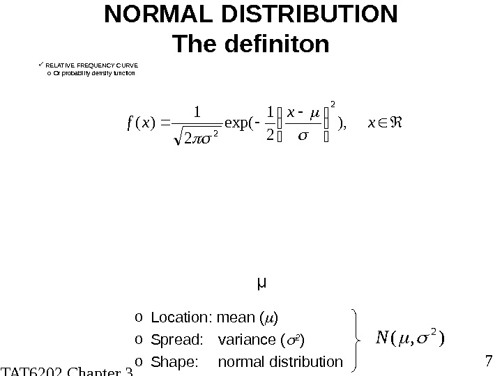 STAT 6202 Chapter 3 2012/2013 7 NORMAL DISTRIBUTION The definiton o Location: mean ( )