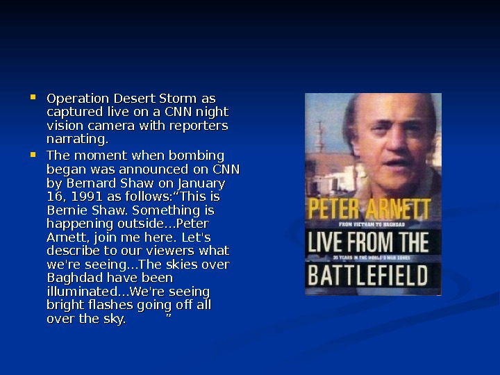 Operation Desert Storm as captured live on a CNN night vision camera with reporters