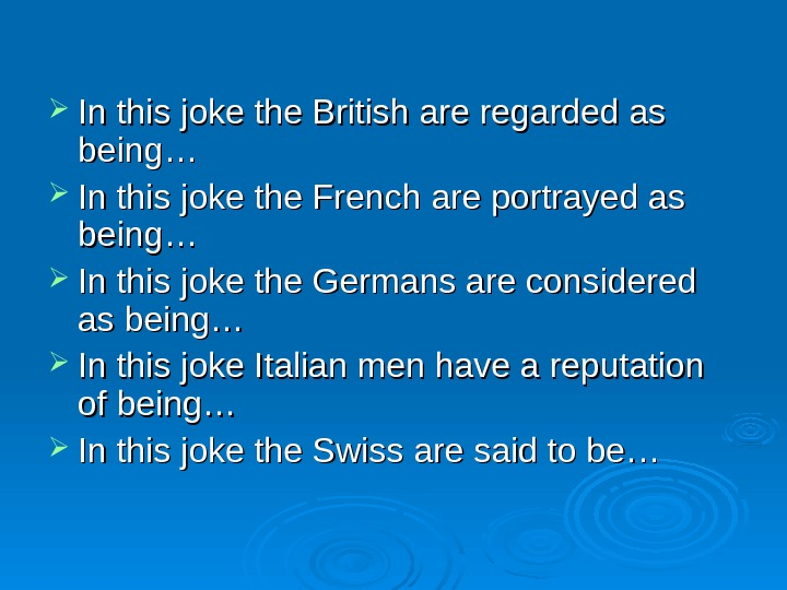 In this joke the British are regarded as being… In this joke the French