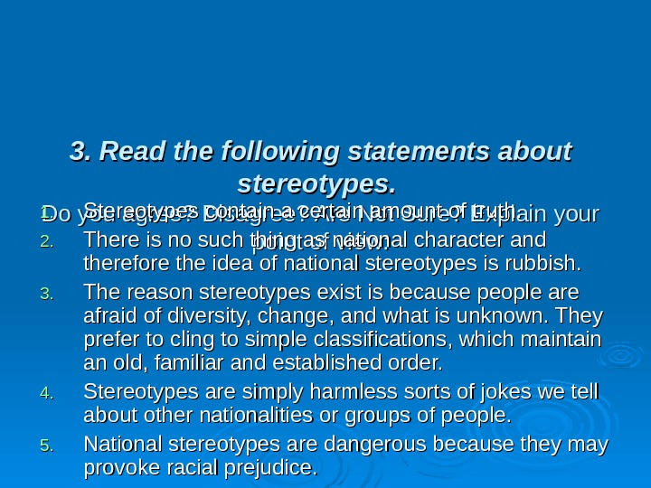 3. Read the following statements about stereotypes. Do you agree? Disagree? Are Not Sure?
