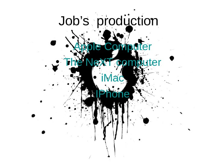 Job's  production • Apple Computer • The Ne. XT computer • i. Mac