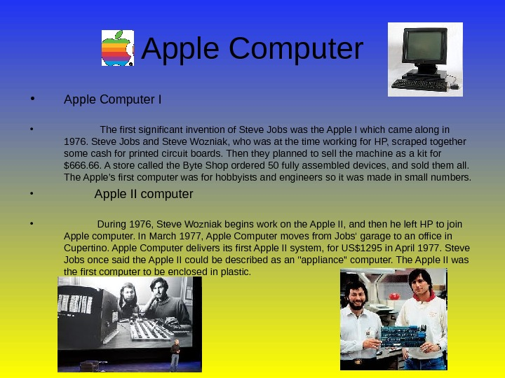 Apple Computer • Apple Computer I •    The first significant invention