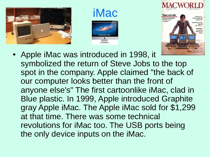i. Mac • Apple i. Mac was introduced in 1998, it symbolized the return