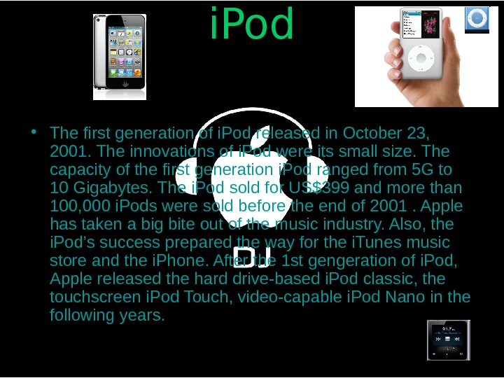 i. Pod • The first generation of i. Pod released in October 23,