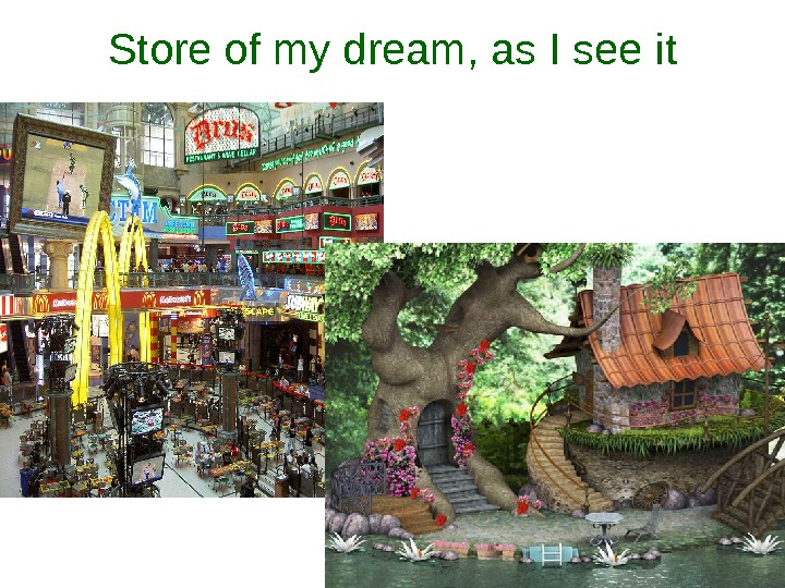 Store of my dream, as I see it