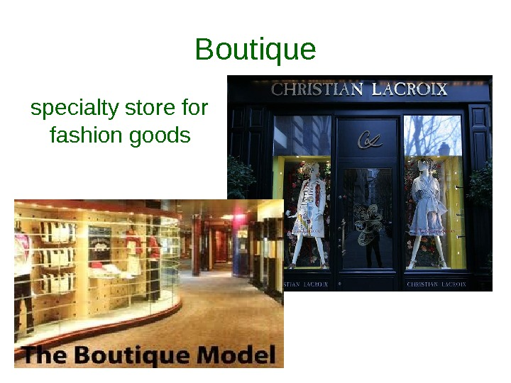Boutique specialty store for fashion goods