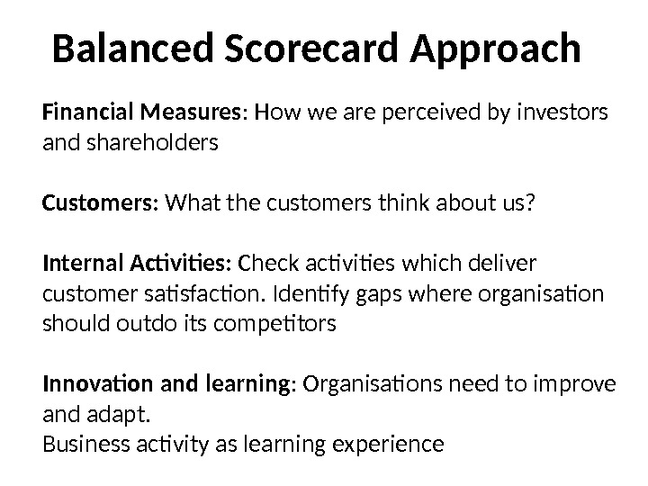 Balanced Scorecard Approach Financial Measures : How we are perceived by investors and shareholders