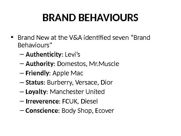 "BRAND BEHAVIOURS • Brand New at the V&A identified seven ""Brand Behaviours"" – Authenticity : Levi's"