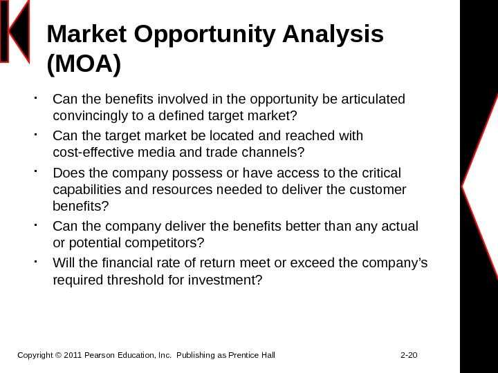 Market Opportunity Analysis (MOA) Can the benefits involved in the opportunity be articulated convincingly to a