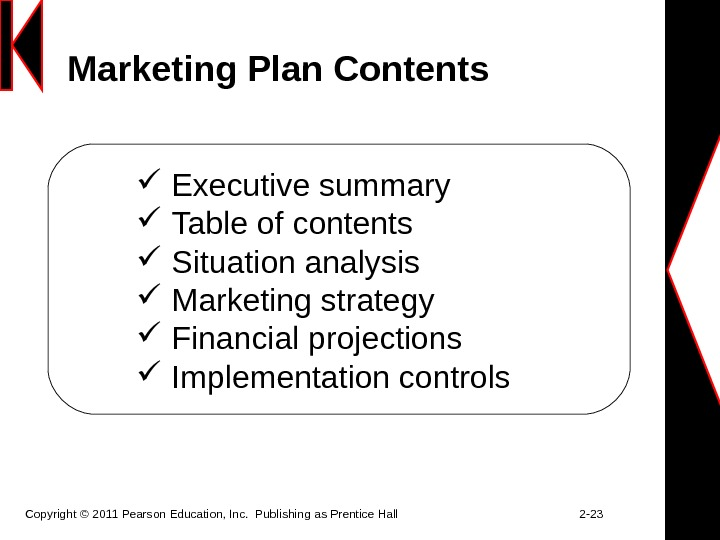 Marketing Plan Contents Copyright © 2011 Pearson Education, Inc.  Publishing as Prentice Hall
