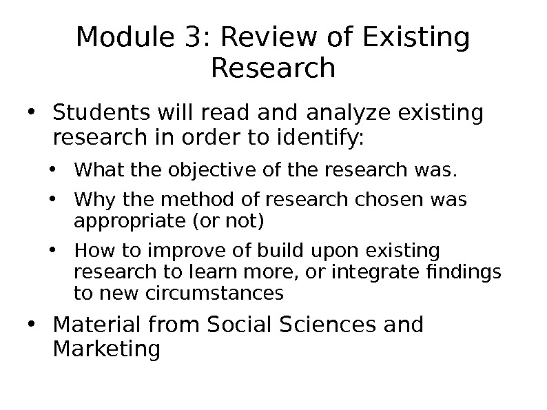 Module 3: Review of Existing Research • Students will read analyze existing research in order to
