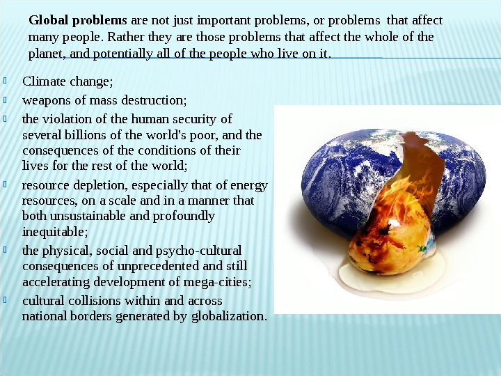 Climate change ;  weapons of mass destruction;  the violation of the human security