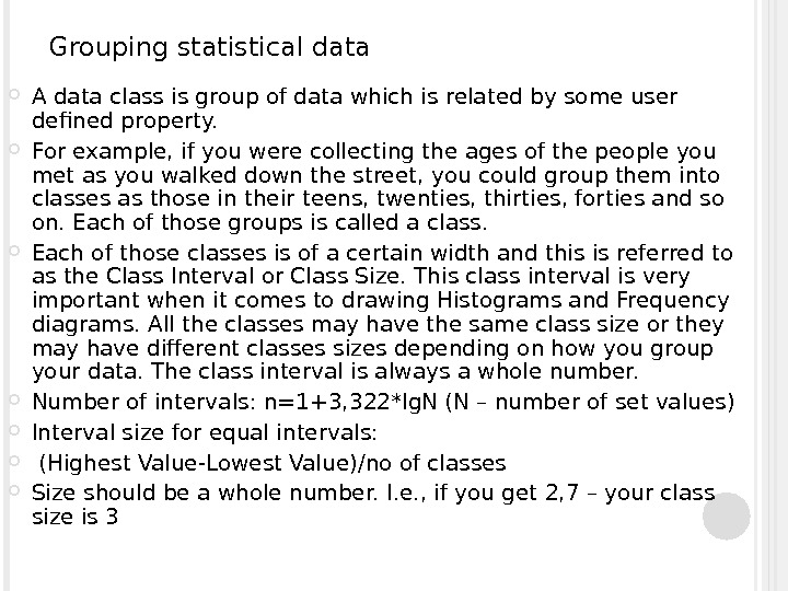 Grouping statistical data A data class is group of data which is related by some user