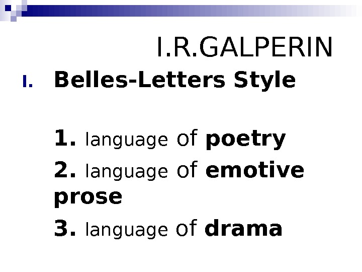 I. R. GALPERIN  I. Belles-Letters Style 1.  language  of poetry 2.