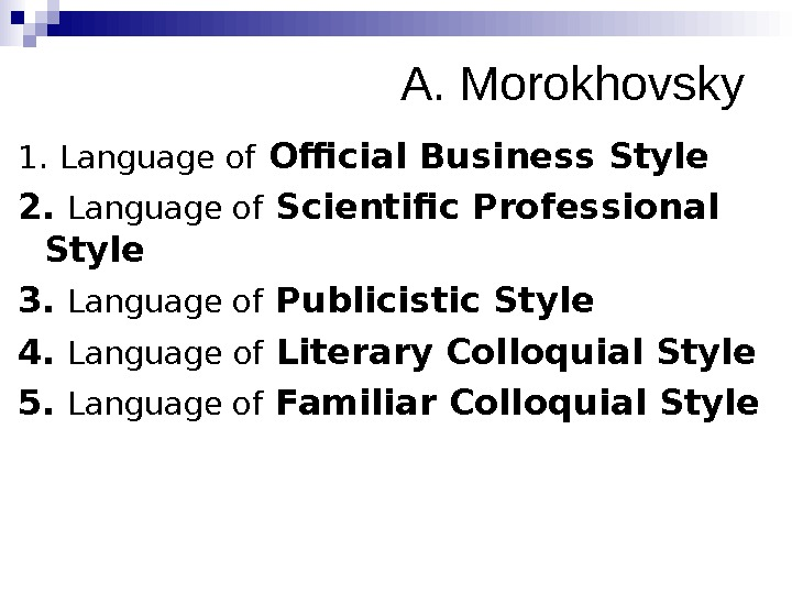 A. Morokhovsky 1.  Language of Official Business Style 2.  Language of Scientific