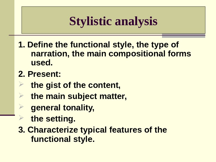 1.  Define the functional style, the type of narration, the main compositional forms used. 2.