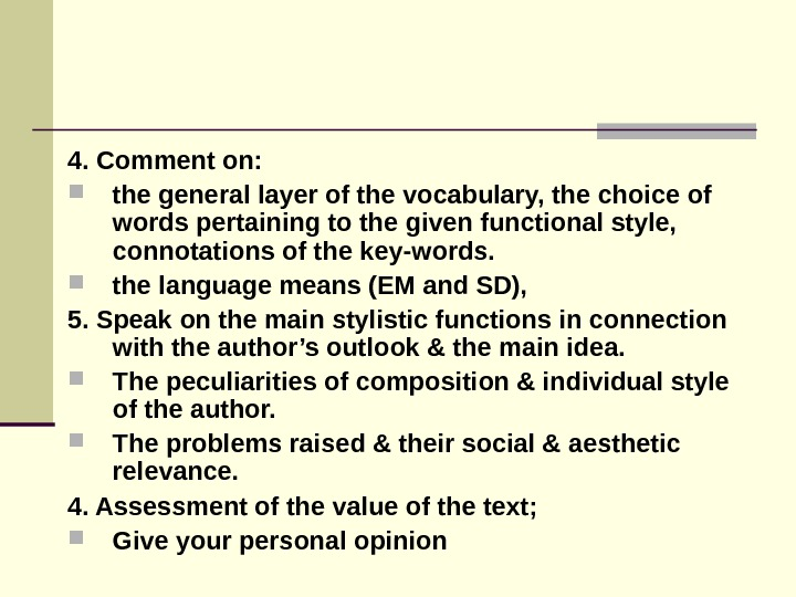 4. Comment on:  the general layer of the vocabulary, the choice of words pertaining to